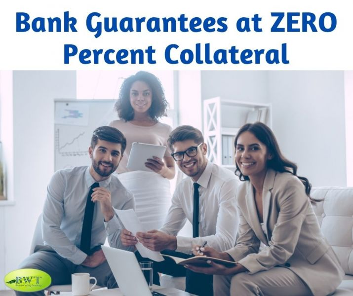 Bank Guarantees at ZERO Percent Collateral