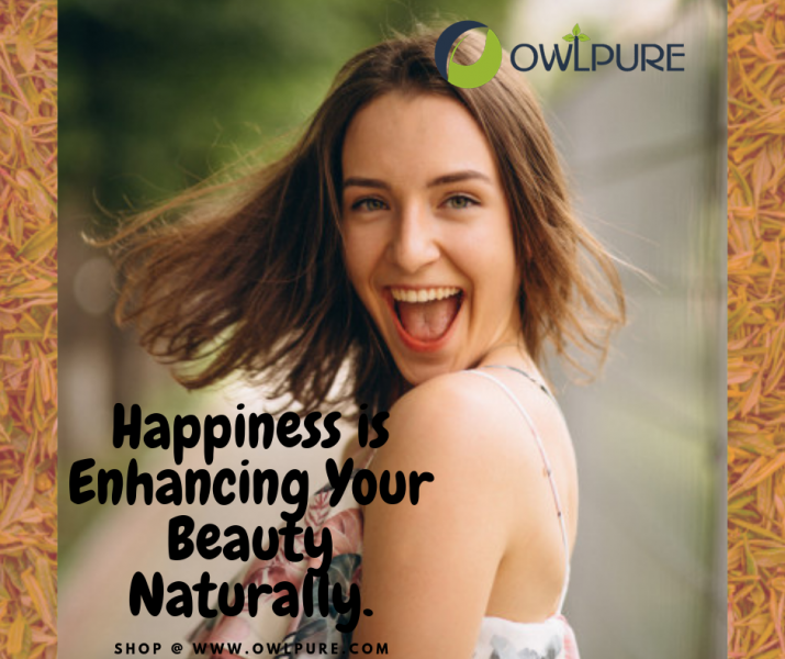 Happiness enhances your beauty naturally | OwlPure