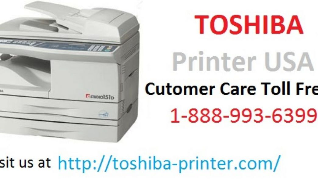 Toshiba Printer | +1-888-993-6399 | Toshiba Tech Support