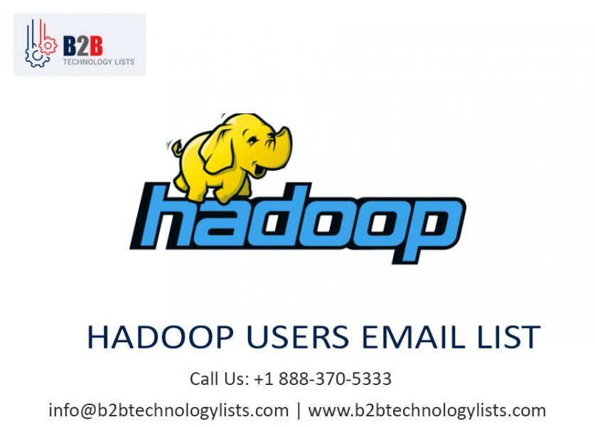 Hadoop Users Email List - Hadoop Users Mailing List - B2B Technology Lists