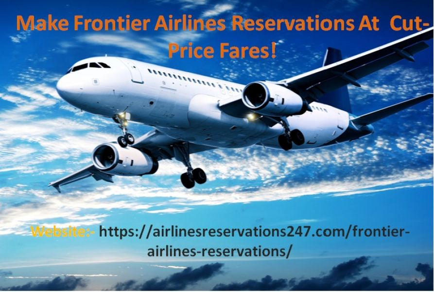 Make Frontier Airlines Reservations At Cut-Price Fares!