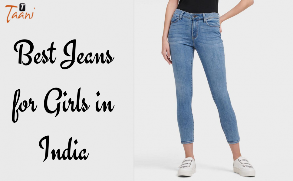 Best Jeans for Girls and Ladies in India