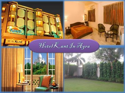 Hotel Kant–A best option to stay in Agra during Taj Mahal Tours