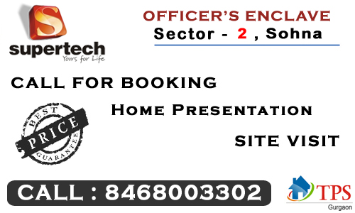 Supertech Officer's Enclave Sector 2 Sohna @ 8468003302